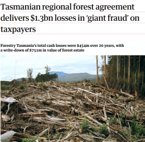 2018-3-30 Tasmanian regional forest agreement delivers $1 3bn losses in 'giant fraud' on taxpayers John Lawrence